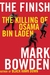 The Finish  The Killing of Osama Bin Laden by Mark Bowden