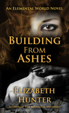 Building From Ashes (Elemental World, #0.5)