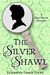The Silver Shawl  A Mrs. Meade Mystery by Elisabeth Grace Foley