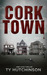 Corktown (Abby Kane Novel) by Ty Hutchinson