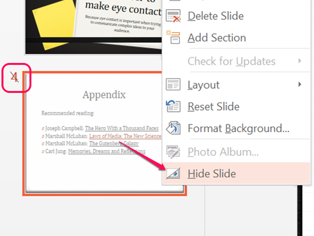 Hide Slide is a toggle -- click once to hide and again to show the slide.