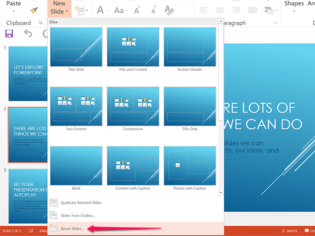 Select the Reuse Slides option.
