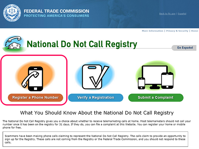 Use the Register a Phone Number option to put your number on the Do Not Call Registry.