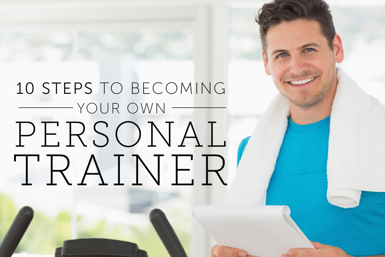 10 steps to becoming your own personal trainer livestrong xflitez Images