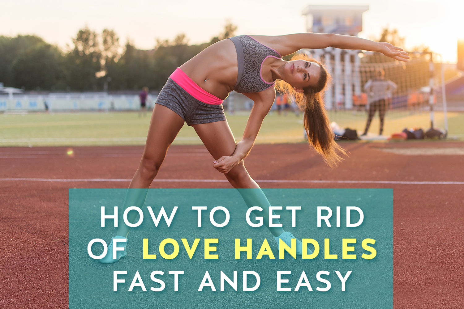 how to get rid of love handles fast u0026 easy livestrong com