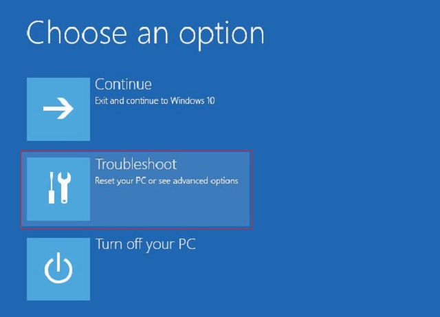 Choose 'Troubleshoot' to go to 'Advanced Options.'