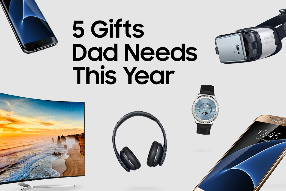 5 gifts dad needs this year | tech life - samsung