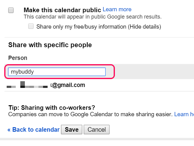 Enter the Gmail address of the person you're sharing with.