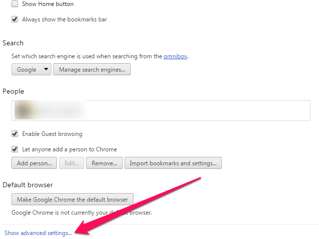 Show Advanced Settings link on Chrome's Settings page.