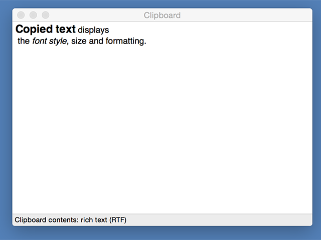 Text on the clipboard displays any formatting that has been applied to it.