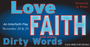 Love, Faith and Other Dirty Words