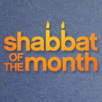 Introducing the Shabbat of the Month Club