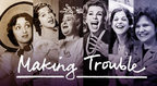 Making Trouble - Film about Jewish Female Comics