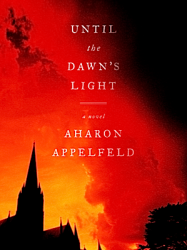 Book review: Until the Dawn's Light by Aharon Appelfeld