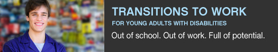 Transitions to Work Offers New Opportunities for Young Adults with Disabilities