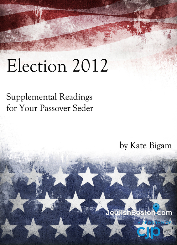 Election 2012: Supplemental Readings for Your Passover Seder