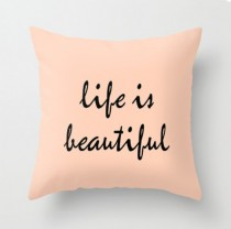 life is beautiful pillows