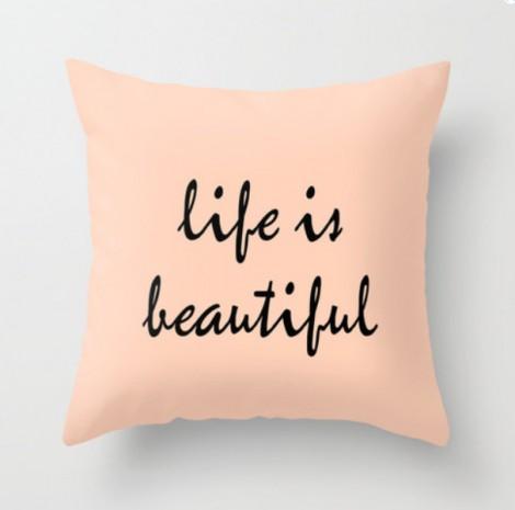 life is beautiful pillows