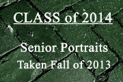 CLASS of 2014 - SR. Portraits Taken Fall of 2013