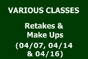 VARIOUS CLASSES - RETAKES & MAKE UPS (04/07, 04/14