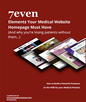 7EVEN Elements that your Medical Homepage MUST Have