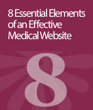 8 Essential Elements of an Effective Medical Website