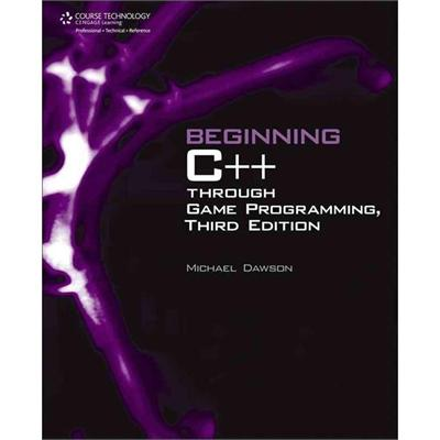 Cengage Learning Beginning C++ Through Game Programming 3rd Edition