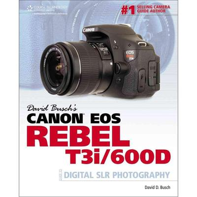 Cengage Learning David Busch's Canon Eos Rebel T3i/600d Guide To