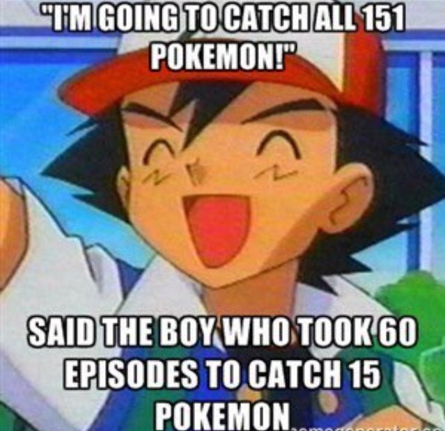 I'm gonna catch em all tho