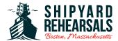Shipyard Rehearsals