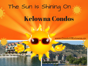 Sun is Shining on Kelowna Condos