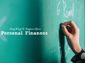 Easy Ways To Improve Your Personal Finances