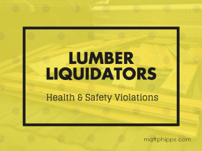 New Research on Lumber Liquidators Reveals Major Health and Safety Violations