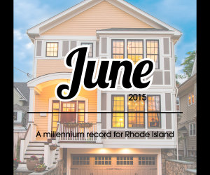 June 2015 A Record-Setting Month in Rhode Island Real Estate