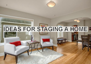 Ideas for Staging a Home