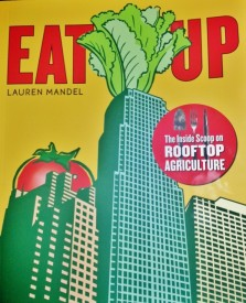 """""""Eat Up"""" is Lauren Mandela's book, which has a lot of the material from her rooftop agriculture lecture."""