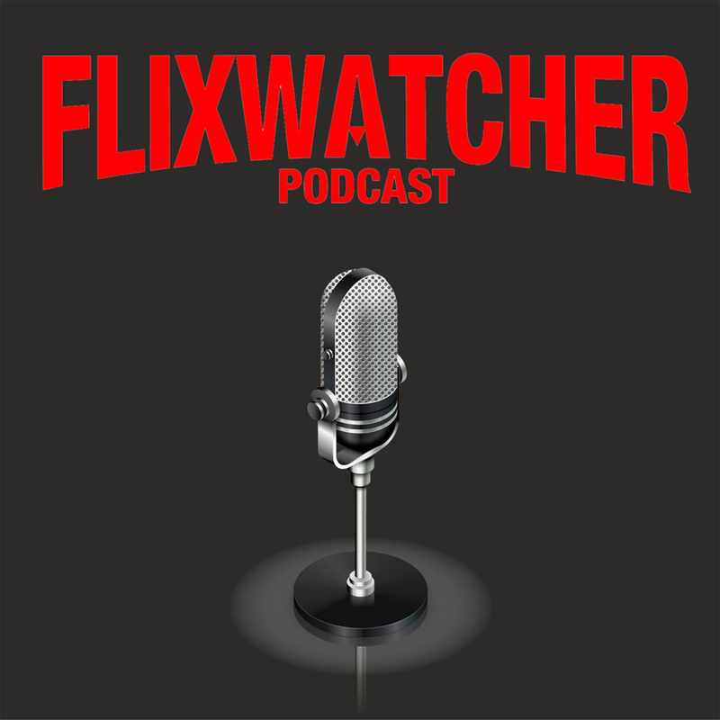 77dd3091e982 Podknife - Flixwatcher: A Netflix Film Review Podcast by Kobestarr ...