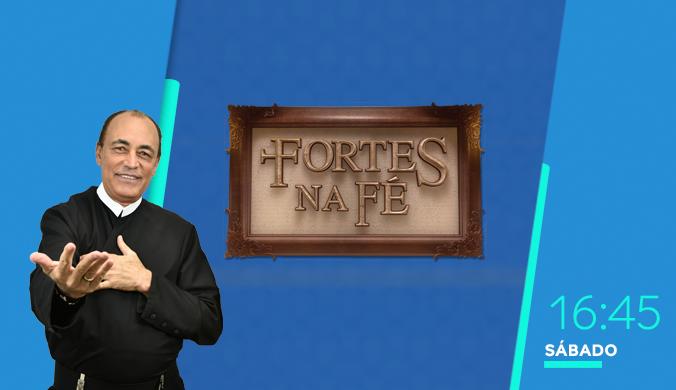 TV Aparecida - Fortes na Fé (Criação TV Aparecida)
