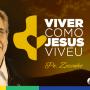 Padre Zezinho Viver como Jesus Viveu