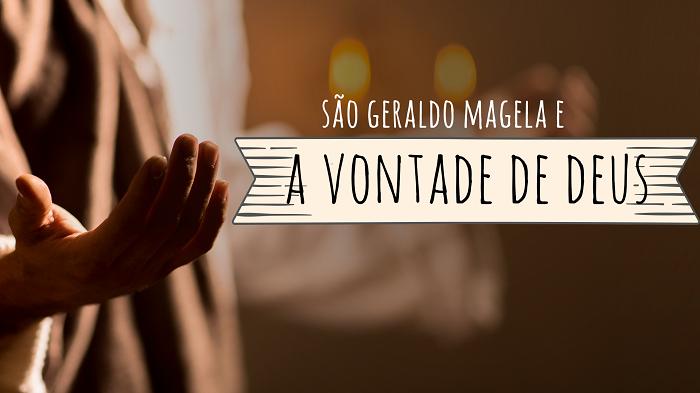 São Geraldo Magela: como viver a vontade de Deus?