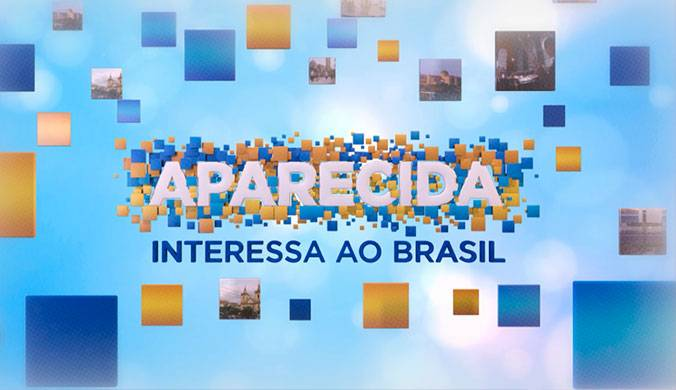 Aparecida interessa ao Brasil