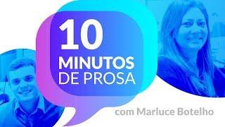 10 minutos de prosa com Marluce Botelho
