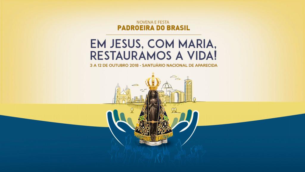 Acompanhe a Novena e Festa da Padroeira do Brasil 2018