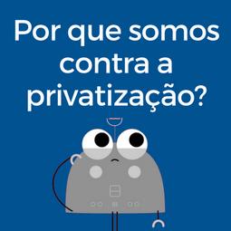 Por que somos contra a privatização da Eletrobras?