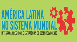 EXTENSÃO UNIVERSITÁRIA:: América Latina no sistema mundial