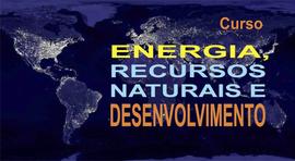 Curso ENERGIA, RECURSOS NATURAIS E DESENVOLVIMENTO
