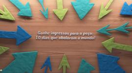 Confira os critérios para participar da promoção: convites para a peça 10 dias que abalaram o mundo