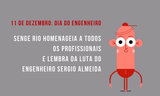 No dia do engenheiro, Senge Rio homenageia a todos os engenheiros e lembra da luta de Sérgio Almeida