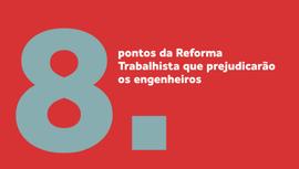 Oito pontos da Reforma Trabalhista que prejudicarão engenheiros