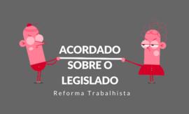 A prevalência dos acordos sobre o que está na legislação fragiliza os trabalhadores
